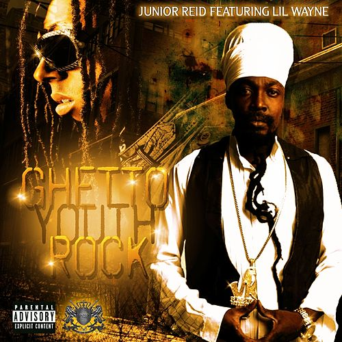 Play & Download Ghetto Youth Rock (feat. Lil Wayne) - Single by Junior Reid | Napster