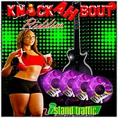 Play & Download Knock Ah Bout Riddim by Various Artists | Napster