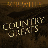 Play & Download Country Greats by Bob Wills | Napster
