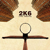 Play & Download 2K6: The Tracks by Various Artists | Napster