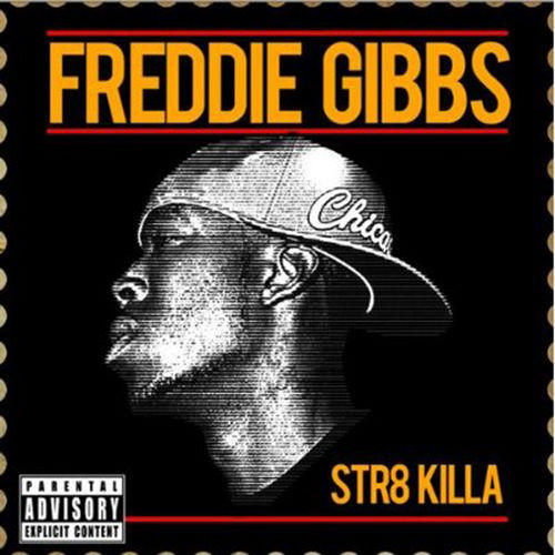 Play & Download Str8 Killa by Freddie Gibbs | Napster