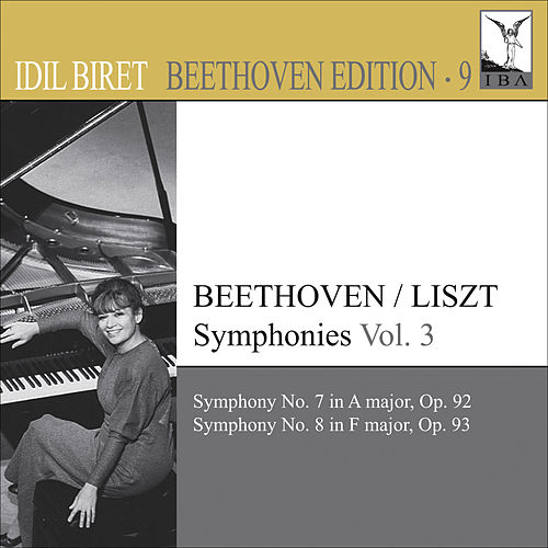 Play & Download Beethoven, L. Van: Symphonies (Arr. F. Liszt for Piano), Vol. 3 (Biret) - Nos. 7, 8 by Idil Biret | Napster