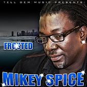 Frosted - Single by Mikey Spice