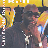 Play & Download Can You Be Down by Rell | Napster