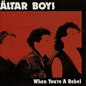 Play & Download When You're a Rebel (feat. Mike Stand, Altar Billies & Clash of Symbols) by Altar Boys | Napster