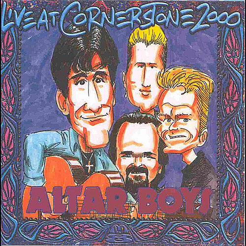 Live at C2K (Cornerstone 2000) [feat. Mike Stand, Altar Billies & Clash of Symbols] by Altar Boys