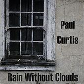 Rain Without Clouds by Paul Curtis