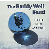 Play & Download Little Blue Marble by The Ruddy Well Band | Napster