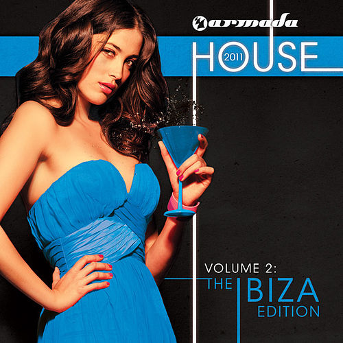 Armada House 2011, Vol. 2 - The Ibiza Edition by Various Artists