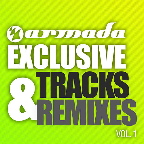 Armada Exclusive Tracks and Remixes, Vol. 1 by Various Artists