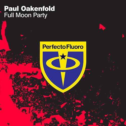 Play & Download Full Moon Party by Paul Oakenfold | Napster