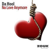Play & Download No Love Anymore by Da Hool | Napster
