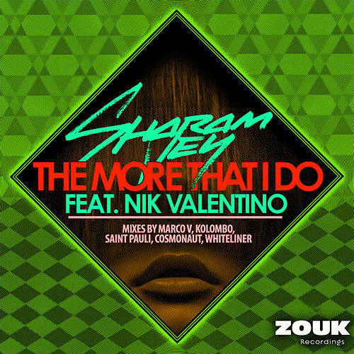 Play & Download The More That I Do by Sharam Jey | Napster