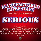Serious by Manufactured Superstars