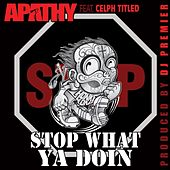 Play & Download Stop What Ya Doin' (Prod. By DJ Premier) by Various Artists | Napster