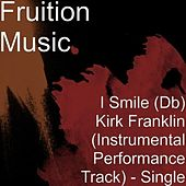I Smile (Db) Kirk Franklin (Instrumental Performance Track) by Fruition Music Inc.