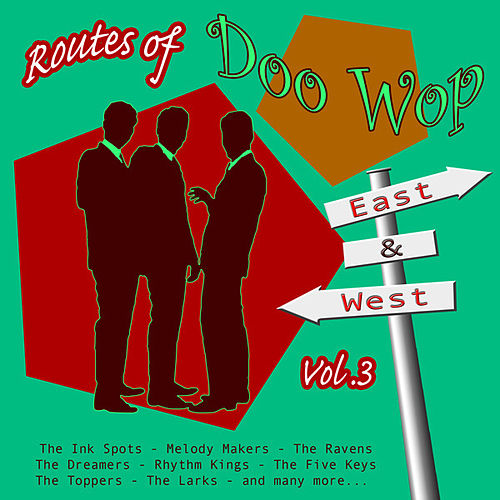 Play & Download Routes of Doo Wop - East & West Vol 3 by Various Artists | Napster