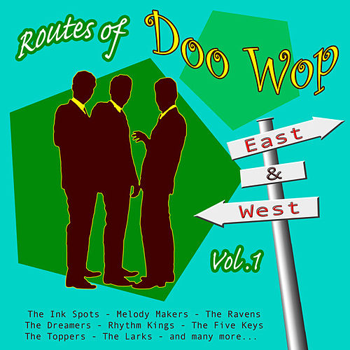 Routes of Doo Wop - East & West Vol 1 by Various Artists