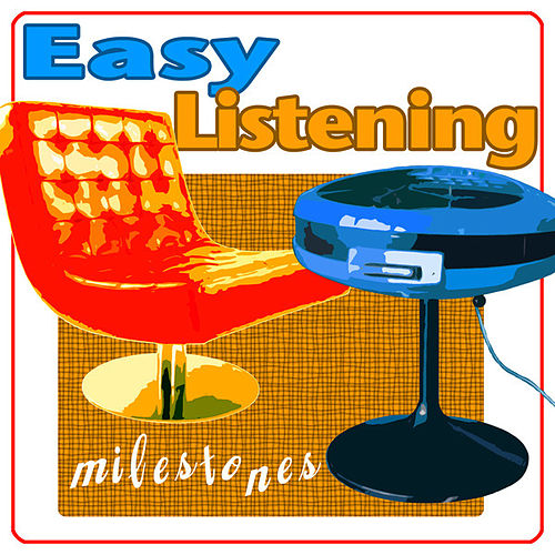 Easy Listening Milestones by Various Artists