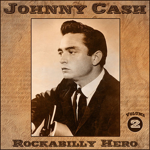 Play & Download Johnny Cash - Rockabilly Hero - Volume 2 by Johnny Cash | Napster