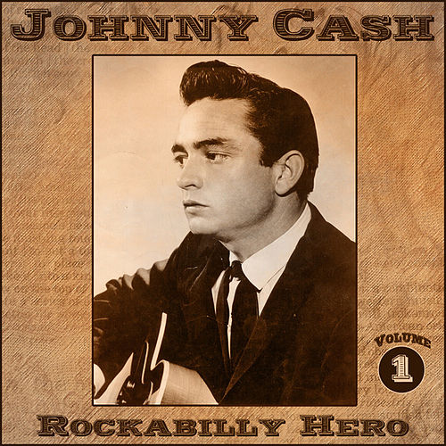 Johnny Cash - Rockabilly Hero - Volume 1 by Johnny Cash