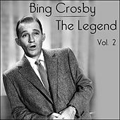 Play & Download Bing Crosby - The Legend - Volume 2 by Bing Crosby | Napster