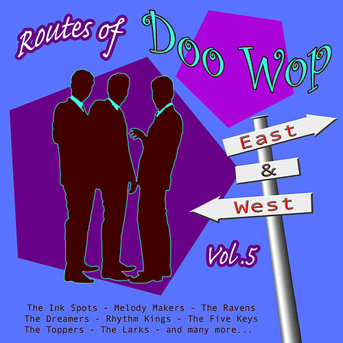 Play & Download Routes of Doo Wop - East & West Vol 5 by Various Artists | Napster