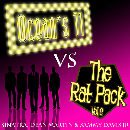 Play & Download Ocean's 11 vs The Rat Pack - Volume 3 by Various Artists | Napster