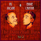 Play & Download Al Jolson and Eddie Cantor - The Dancehall Days - Volume 2 by Various Artists | Napster