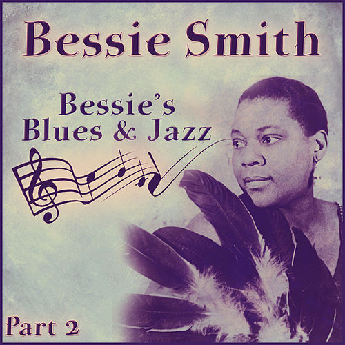 Play & Download Bessie's Blues And Jazz - Part 2 by Bessie Smith | Napster