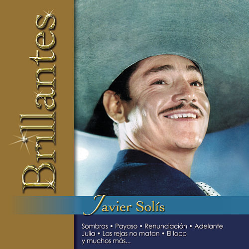 Play & Download Brillantes - Javier Solis by Javier Solis | Napster