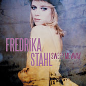 Play & Download Sweep Me Away by Fredrika Stahl | Napster