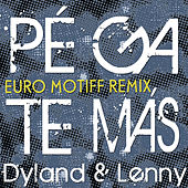 Play & Download Pégate Más (Euro Motiff Remix) by Dyland y Lenny | Napster