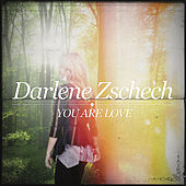 Play & Download You Are Love by Darlene Zschech | Napster
