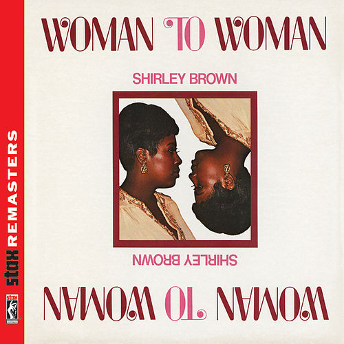 Play & Download Woman to Woman [Stax Remasters] by Shirley Brown | Napster