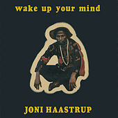 Wake Up Your Mind by Joni Haastrup