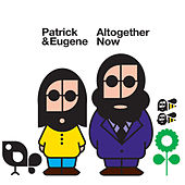 Play & Download Altogether Now by Patrick & Eugene | Napster
