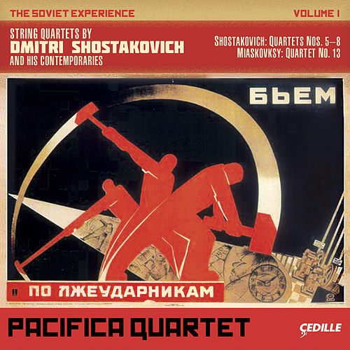 The Soviet Experience Volume 1: String Quartets by Dimitri Shostakovich and His Comtemporaries by Pacifica Quartet
