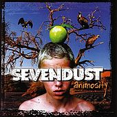 Play & Download Animosity by Sevendust | Napster