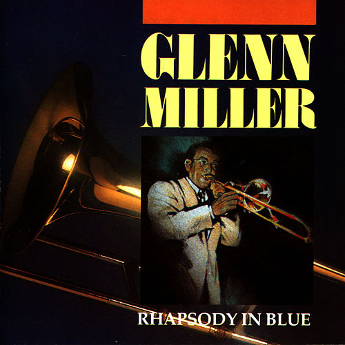 Play & Download Rhapsody In Blue by Glenn Miller | Napster