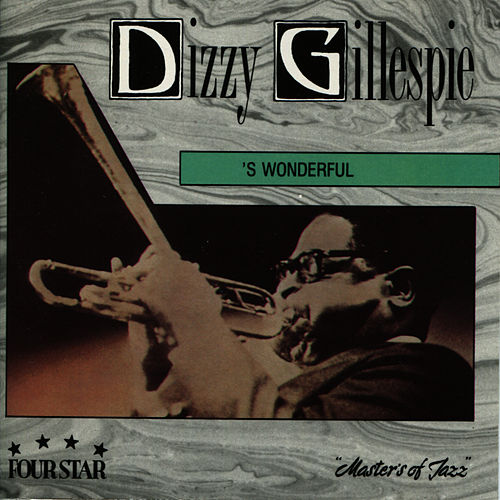 Play & Download 's Wonderful by Dizzy Gillespie | Napster