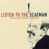 Play & Download Listen To The Scatman - The Jazz Vocal/piano Of John Larkin by Scatman John | Napster