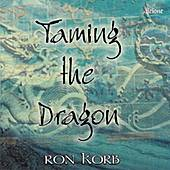 Taiming The Dragon by Ron Korb