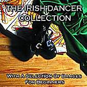 Play & Download The Irish Dancer Collection by Raymond J. Smyth | Napster