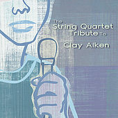 Play & Download The String Quartet Tribute To Clay Aiken by Various Artists | Napster