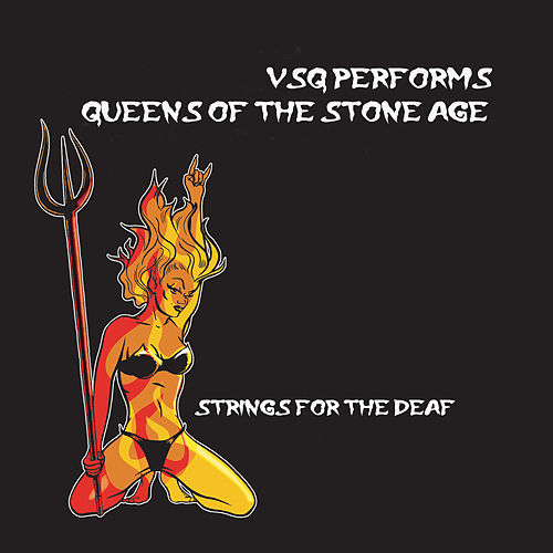 Play & Download Strings For The Deaf...Tribute to Queens Of The... by Various Artists | Napster