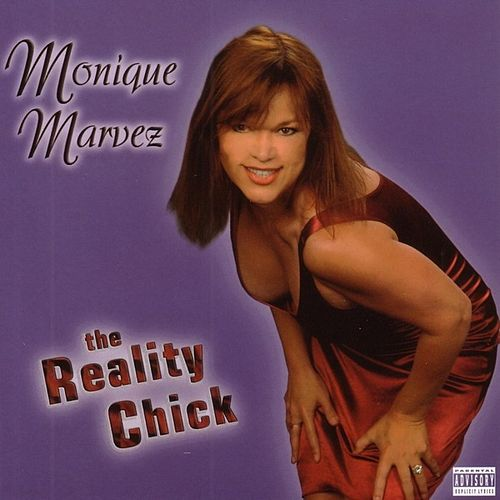 Play & Download The Reality Chick by Monique Marvez | Napster
