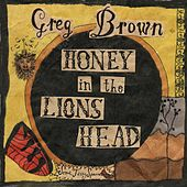 Play & Download Honey In The Lions Head by Greg Brown | Napster