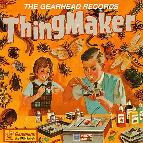 The Gearhead Records Thingmaker by Various Artists