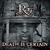 Play & Download Death Is Certain by Royce Da 5'9 | Napster